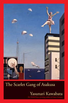 The Scarlet Gang of Asakusa - Kawabata, Yasunari, and Richie, Donald (Foreword by), and Freedman, Alisa (Translated by)
