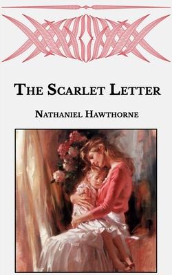The Scarlet Letter - Hawthorne, Nathaniel