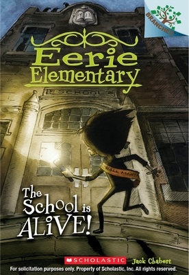 The School Is Alive!: A Branches Book (Eerie Elementary #1), 1 - Chabert, Jack