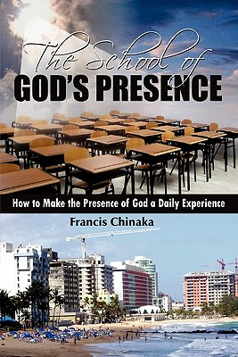 The School of God's Presence - Chinaka, Francis