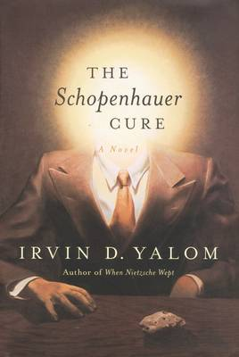 The Schopenhauer Cure - Yalom, Irvin D.