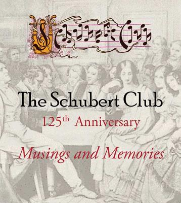 The Schubert Club: Musings and Memories - Carlson, Sharon (Editor), and Windle, Holly (Editor), and Feldman, Mary Ann