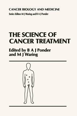 The Science of Cancer Treatment - Ponder, B a (Editor)