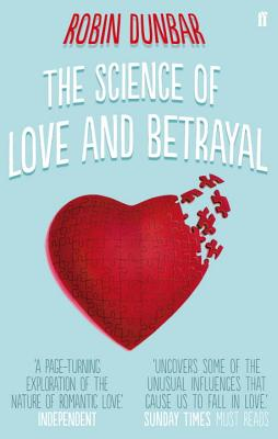 The Science of Love and Betrayal - Dunbar, Robin, Professor