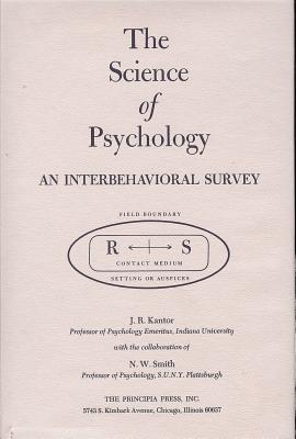 The Science of Psychology: An Interbehavioral Survey - Kantor, J R