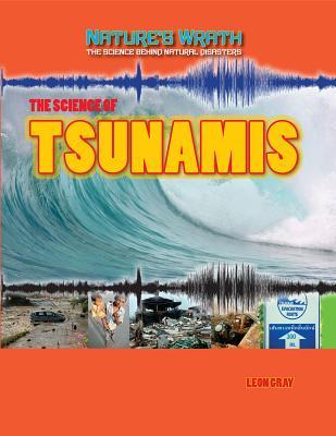 The Science of Tsunamis - Gray, Leon