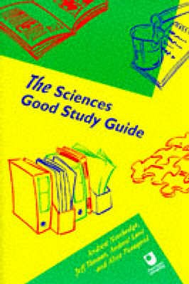 The Sciences Good Study Guide - Northedge, Andy, and Peasgood, Alice, and Lane, A.
