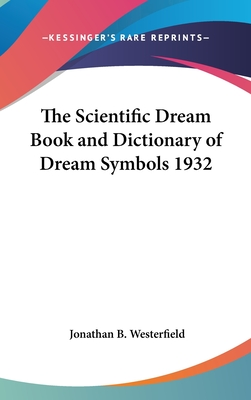 The Scientific Dream Book and Dictionary of Dream Symbols 1932 - Westerfield, Jonathan B