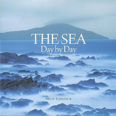 The Sea: Day by Day - Plisson, Philip