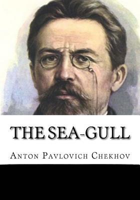 The Sea-Gull - Chekhov, Anton Pavlovich, and Fell, Marian (Translated by)