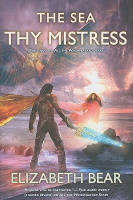 The Sea Thy Mistress - Bear, Elizabeth