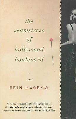 The Seamstress of Hollywood Boulevard - McGraw, Erin