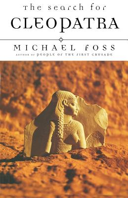 The Search for Cleopatra - Foss, Michael