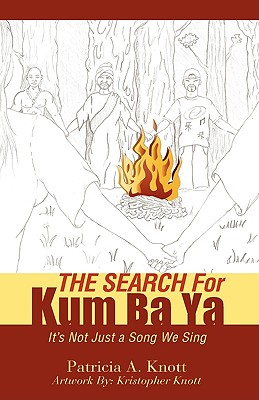 The Search for Kum Ba YA - Knott, Patricia A