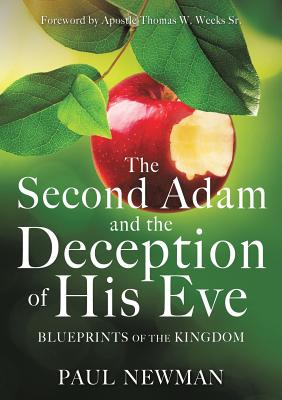 The Second Adam and the Deception of His Eve - Newman, Paul, Professor