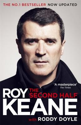 The Second Half - Keane, Roy, and Doyle, Roddy