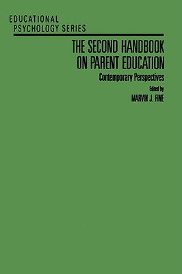The Second Handbook on Parent Education: Contemporary Perspectives - Fine, Marvin J