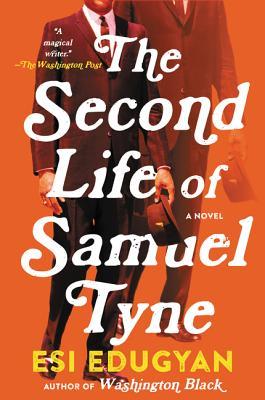The Second Life of Samuel Tyne - Edugyan, Esi