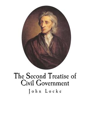 The Second Treatise of Civil Government - Locke, John