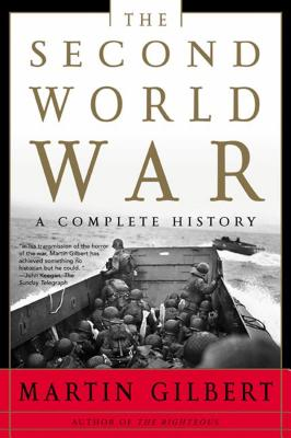 The Second World War: A Complete History - Gilbert, Martin, Sir