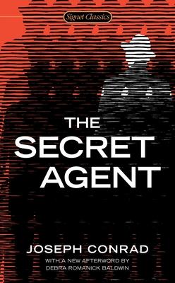 The Secret Agent - Conrad, Joseph, and Doctorow, E L, Mr. (Introduction by)