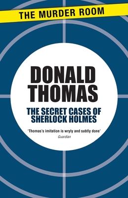 The Secret Cases of Sherlock Holmes - Thomas, Donald