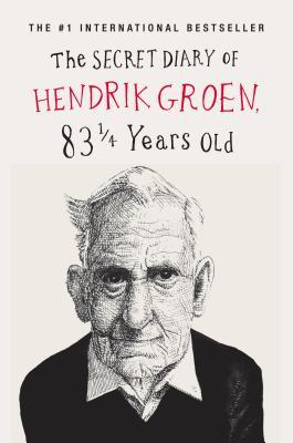The Secret Diary of Hendrik Groen: 83 1/4 Years Old - Groen, Hendrik
