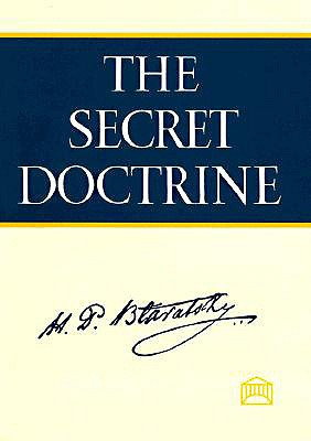 The Secret Doctrine: A Synthesis of Science, Religion, and Philosophy - Blavatsky, Helena Petrovna