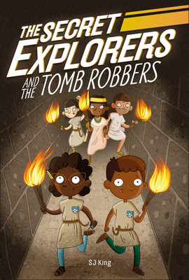 The Secret Explorers and the Tomb Robbers - King, SJ