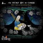 The Secret Life of Carols: 800 Years of Christmas Music