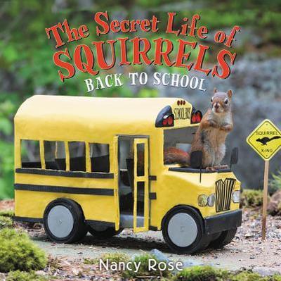 The Secret Life of Squirrels: Back to School! - Rose, Nancy