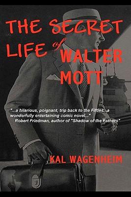 The Secret Life of Walter Mott - Wagenheim, Kal
