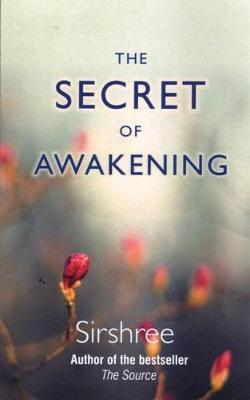The Secret of Awakening - Sirshree