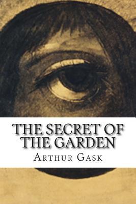 The Secret of the Garden - Gask, Arthur