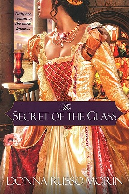 The Secret of the Glass - Morin, Donna Russo