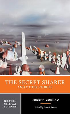 The Secret Sharer and Other Stories - Conrad, Joseph, and Peters, John G (Editor)
