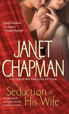 The Seduction of His Wife - Chapman, Janet