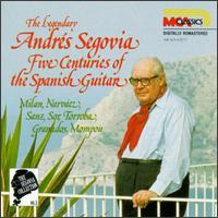 The Segovia Collection, Vol. 5: Five Centuries of the Spanish Guitar - Andrés Segovia (guitar)