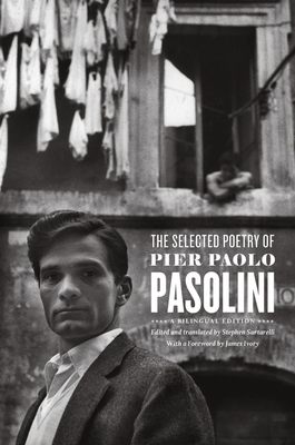 The Selected Poetry of Pier Paolo Pasolini - Pasolini, Pier Paolo