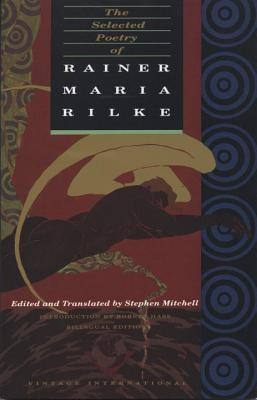 The Selected Poetry of Rainer Maria Rilke: Bilingual Edition - Rilke, Rainer Maria, and Mitchell, Stephen (Editor), and Hass, Robert (Introduction by)