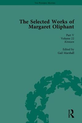 The Selected Works of Margaret Oliphant: Part V: Major Novels - Jay, Elisabeth (Editor), and Shattock, Joanne (General editor), and Marshall, Gail (Volume editor)