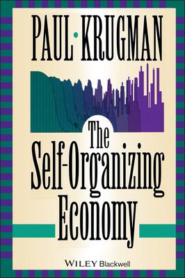 The Self Organizing Economy - Krugman, Paul