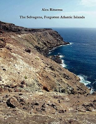 The Selvagens, Forgotten Atlantic Islands - Ritsema, Alex