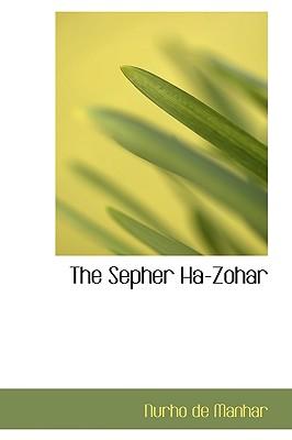 The Sepher Ha-Zohar - Manhar, Nurho De