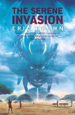 The Serene Invasion - Brown, Eric