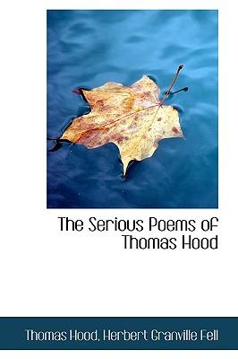 The Serious Poems of Thomas Hood - Hood, Thomas