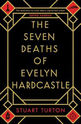 The Seven Deaths of Evelyn Hardcastle - Turton, Stuart