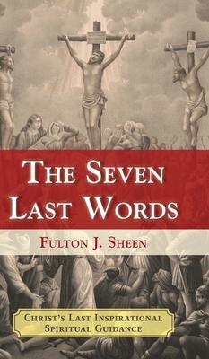 The Seven Last Words - Sheen, Fulton J