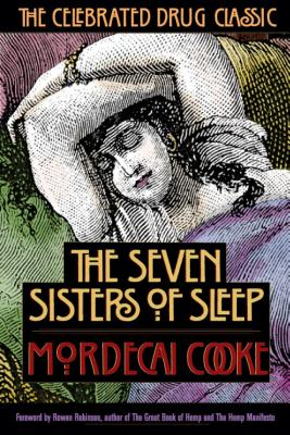 The Seven Sisters of Sleep: The Celebrated Drug Classic - Cooke, Mordecai