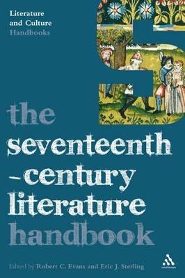 The Seventeenth-Century Literature Handbook - Evans, Robert C (Editor), and Sterling, Eric J (Editor)